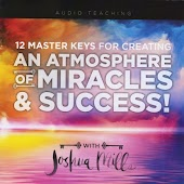 12 Master Keys for Creating an Atmosphere of Miracles & Success!