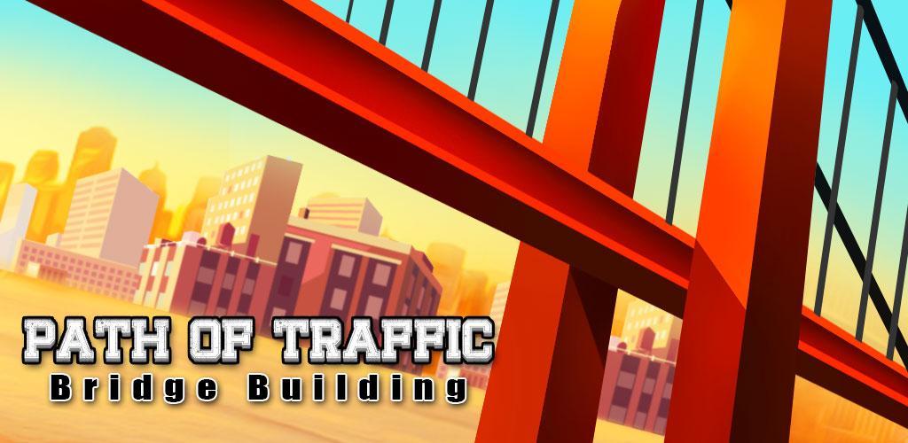 Path of Traffic- Bridge Building