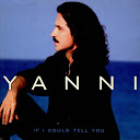 Yanni: If I Could Tell You