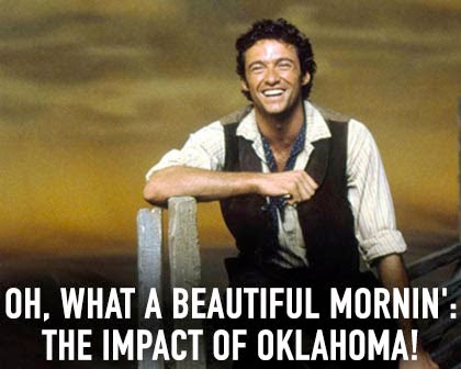 Oh, What A Beautiful Mornin': The Impact of OKLAHOMA!
