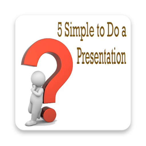 5 Simple to Do a Presentation
