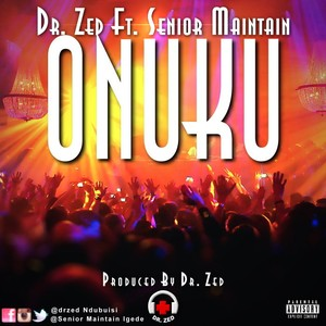Dr. Zed X Senoir Maintain Onuku Upload Your Music Free