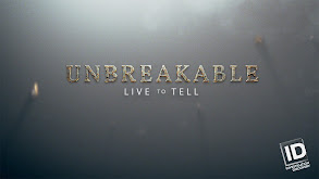 Unbreakable: Live to Tell thumbnail