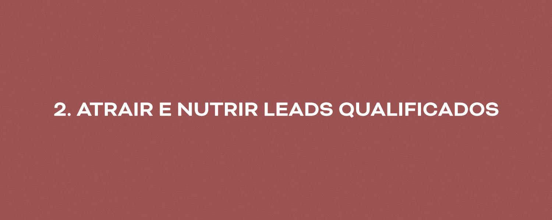 Funil de vendas - atrair e nutrir leads qualificados