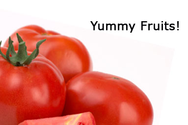 Text: 'Yummy Fruits!' and Tomatoes