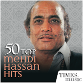 50 Top Mehdi Hassan Hits Android APK Download Free By Times Music