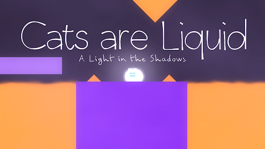 Cats are Liquid – A Light in the Shadows 1.6.14 Unlocked MOD APK Android 1