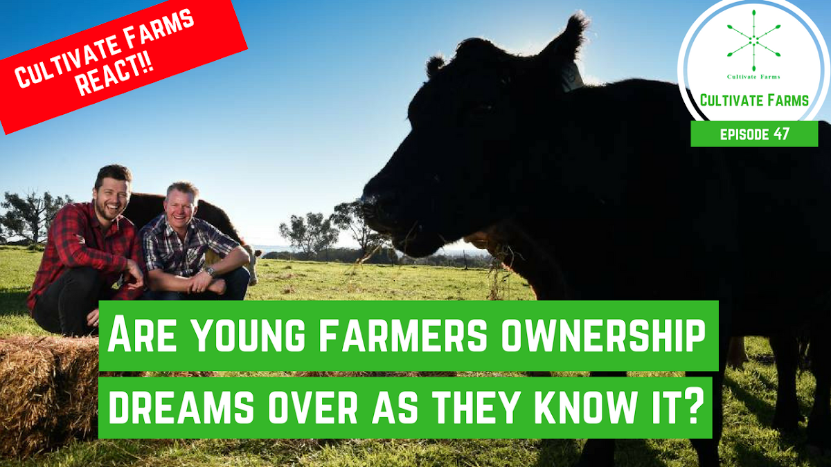 Are young farmers ownership dreams over as they know it? - REACTION