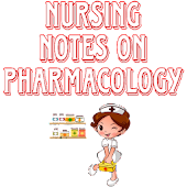 Nursing Notes On Pharmacology