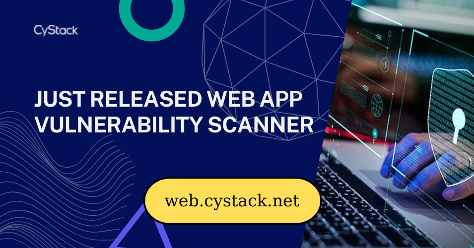CyStack Web Security officially launched – Security scan and monitoring tool for websites and applications