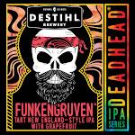 DESTIHL Deadhead IPA Series: Funkengruven