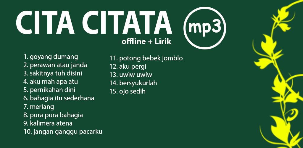 Download Cita Citata Lagu Lengkap Offline Dengan Lirik Free For Android Cita Citata Lagu Lengkap Offline Dengan Lirik Apk Download Steprimo Com