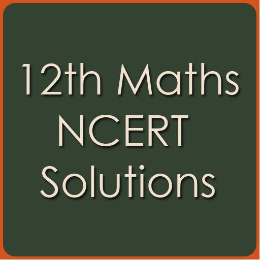 NCERT Solutions - 12th Maths