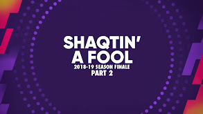Shaqtin' A Fool: 2018-19 Season Finale - Part 2 thumbnail
