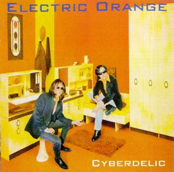 Electric Orange ~ 1996 ~ Cyberdelic