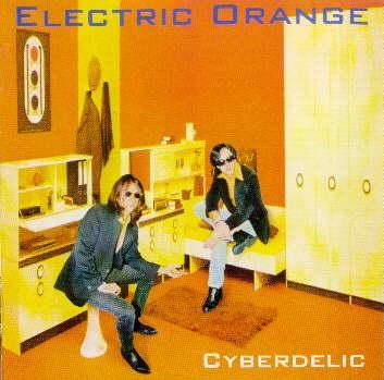 Electric Orange ~ 1996 ~ Cyberdelic