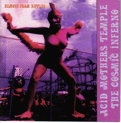 Acid Mothers Temple & the Cosmic Inferno ~ 2005 ~ Demons From Nipples