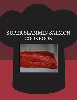 SUPER  SLAMMIN  SALMON COOKBOOK