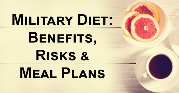 Military Diet: Benefits, Risks & Meal Plans