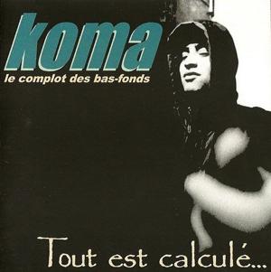 KOMA - Tout Est Calcule