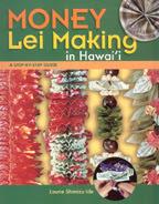 "Photo: Money Lei Making in Hawaii Ide, Laurie Shimizu Mutual Publishing 2006 paperback 48 pp 9"" x 11"" ISBN 1566477751"