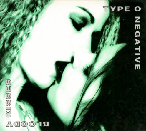 Type O Negative - 1993 - Bloody Kisses