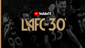 LAFC in 30 thumbnail