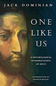 ONE LIKE US: A PSYCHOLOGICAL INTERPRETATION OF JESUS