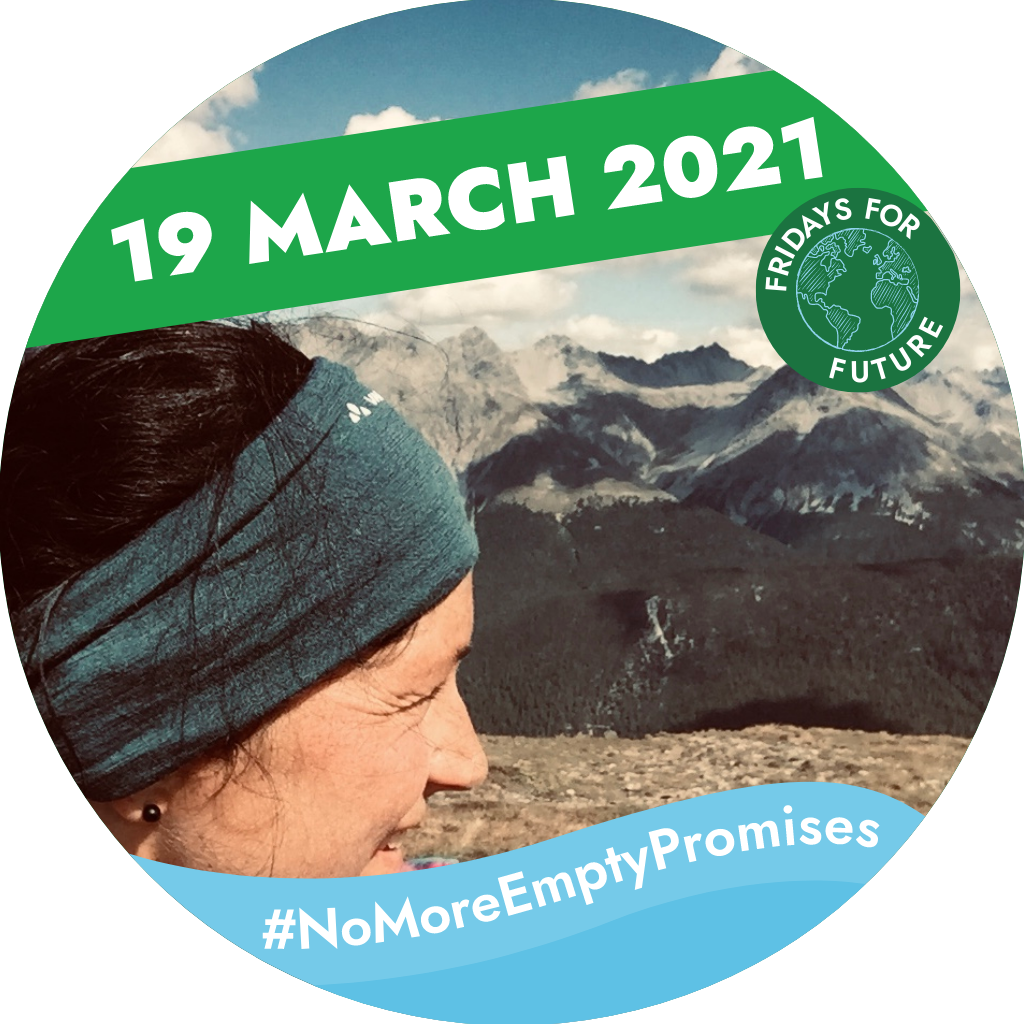 Woman looking out at a landscape, mountains in the background. Text saying: '19 March 2021, #NoMoreEmptyPromises Fridays for Future