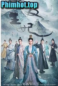 Bạch Phát Vương Phi - Princess Silver (2019)
