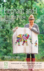 Elephant and I: Quilt and Pillow Pattern - Jennifer Sampou