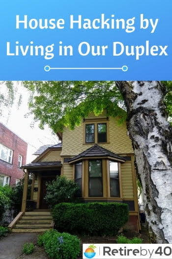 House Hacking by Living in Our Duplex