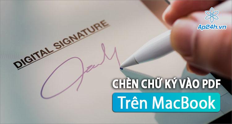 Cách chèn chữ ký vào PDF trên MacBook