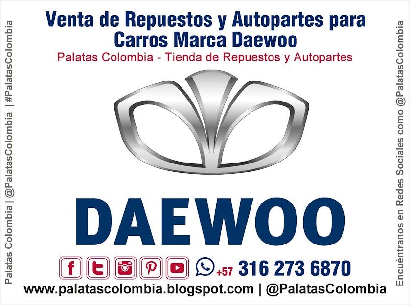 Venta de Repuestos y Autopartes para Carros Marca Daewoo en Bucaramanga   Palatas Colombia Repuestos y Autopartes @PalatasColombia WhatsApp +57 3162736870