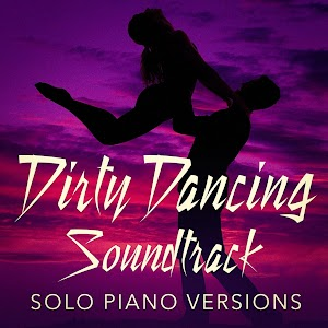 Dirty Dancing Soundtrack Solo Piano Versions