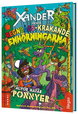 Xander och de regnbågs-kräkande enhörningarna - Älvor hatar ponnyer