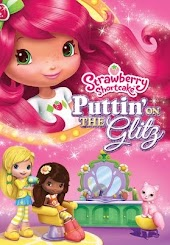 Strawberry Shortcake: Puttin's On the Glitz