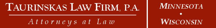 Taurinskas Law Firm, P.A. - Attorneys at Law - Minneapolis St. Paul, Minnesota