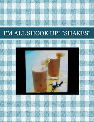 "I'M ALL SHOOK UP!   ""SHAKES"""