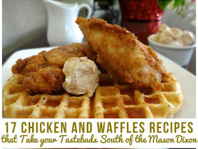 17 Chicken and Waffles Recipes That Take Your Tastebuds South of the Mason Dixon