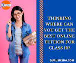 Thinking Where Can You Get The Best Online Tuition For Class 10?