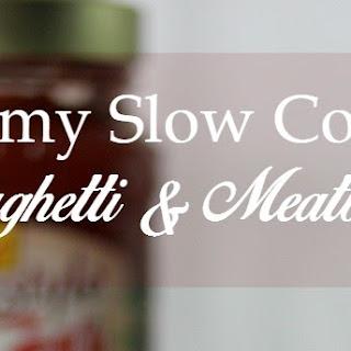 Creamy Slow Cooker Spaghetti & Meatballs
