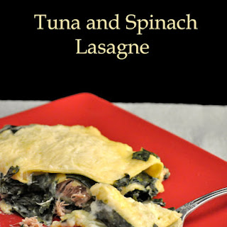 Tuna and Spinach Lasagne.