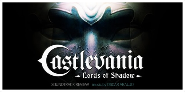 Castlevania:  Lords of Shadow (Soundtrack) by Oscar Araujo - Reviewed