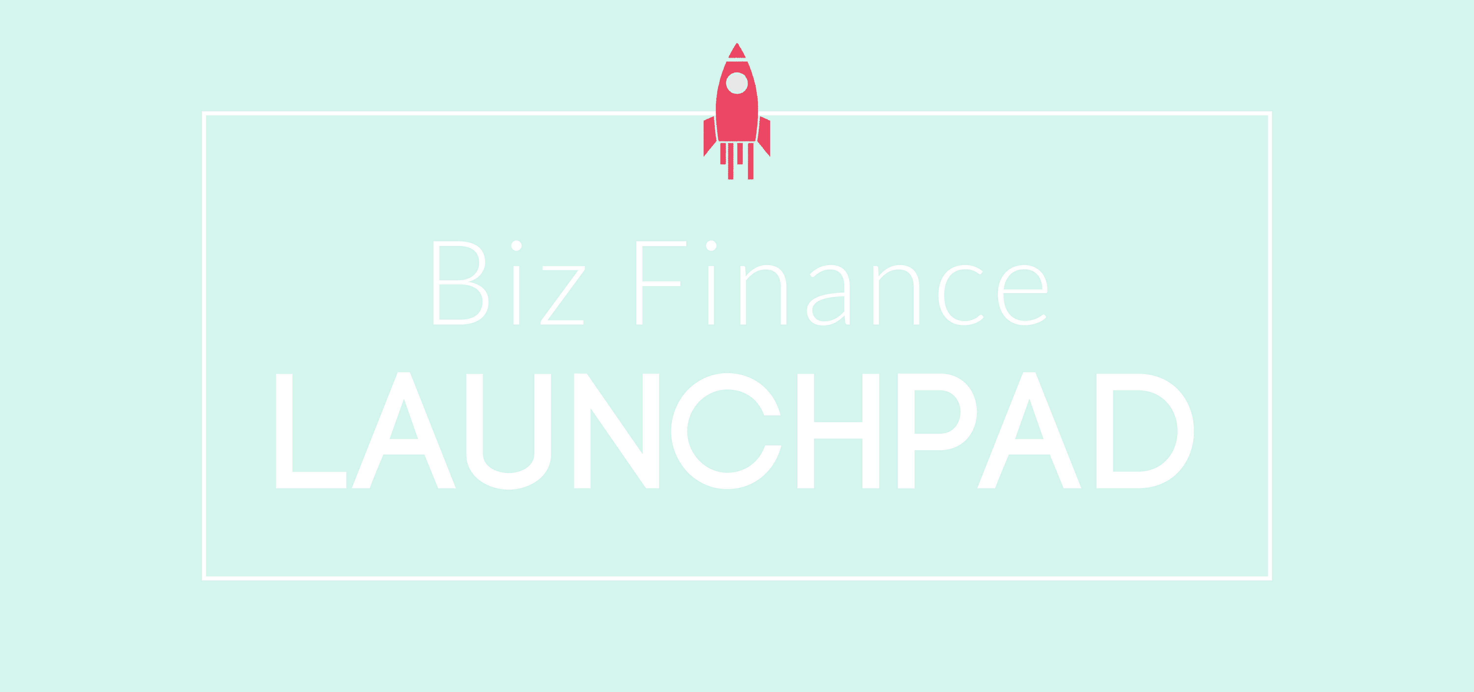 Biz Finance Launchpad | the BFF course