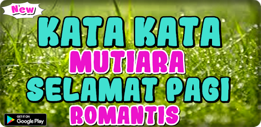 Kata Kata Mutiara Selamat Pagi Romantis Apps On Google Play