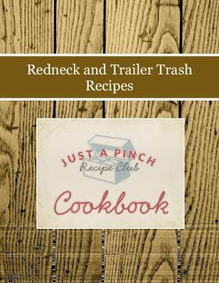 Redneck and Trailer Trash Recipes