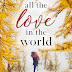 Release Blitz + Review: All the Love in the World by Karina Halle