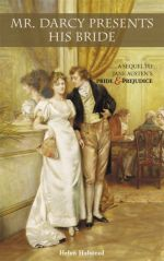 Mr. Darcy Presents His Bride — Helen Halstead