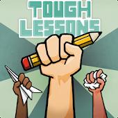 Tough Lessons